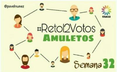 #Reto12Votos – Semana 32 – Amuletos